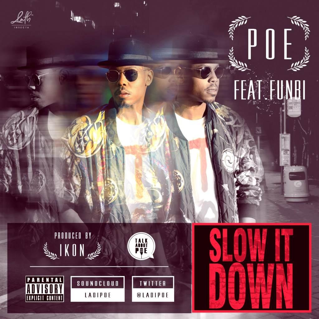 Poe - Slow It Down ft  Funbi (Prod  by Ikon) « tooXclusive