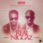 Coptic – Real Niggaz ft. Sarkodie & X.O Senavoe