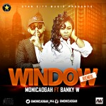 Monica Ogah – Window (Remix) ft. Banky W