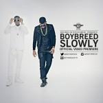VIDEO: Boybreed – Slowly