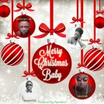VIDEO: Password, Tonye, Shaydee, Geoffrey Oji & Magnito – Merry Christmas Baby