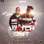 Coptic – You & Me ft. Sarkodie & Kojo Cue + Watch Out ft. Stoneboy & Young Noble