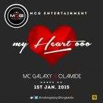 MC Galaxy – My Heart O ft. Olamide