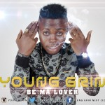 Young Grin – Be Ma Lover