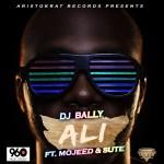 DJ Bally – Ali ft. Mojeed & Sute