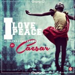 Caesar – I Love Peace