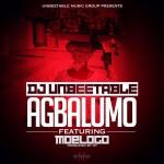 DJ Unbeetable – Agbalumo ft. Moelogo