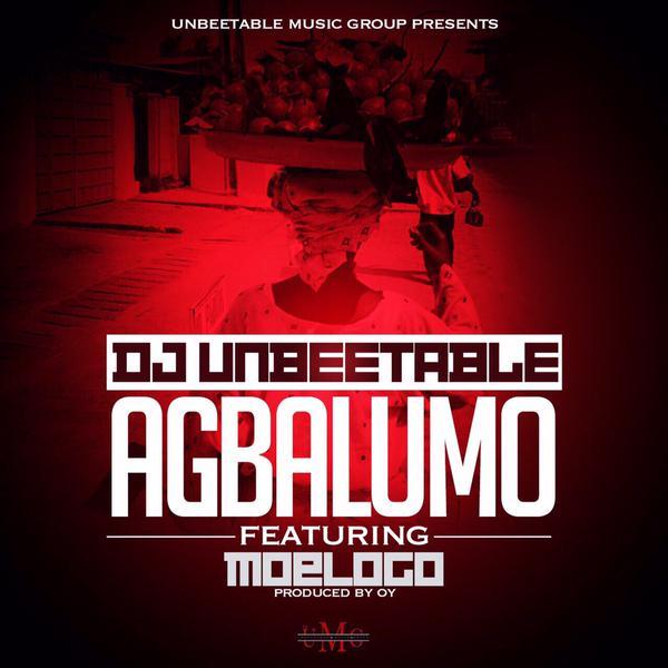 Dj-Unbeetable-Agbalumo-ft-Moelogo