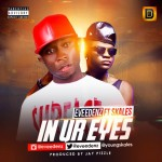 Eveedenz – In Ur Eyes ft. Skales (Prod by Jay Pizzle)