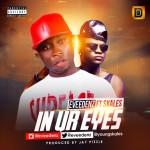 Eveedenz – In Ur Eyes ft. Skales (Prod by Jay Pizzle)