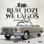 Lil Jojo – Run Jozi We Lagos