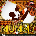 Awesome Deji – Mummy