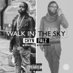 Falz & Chyn – Walk In The Sky