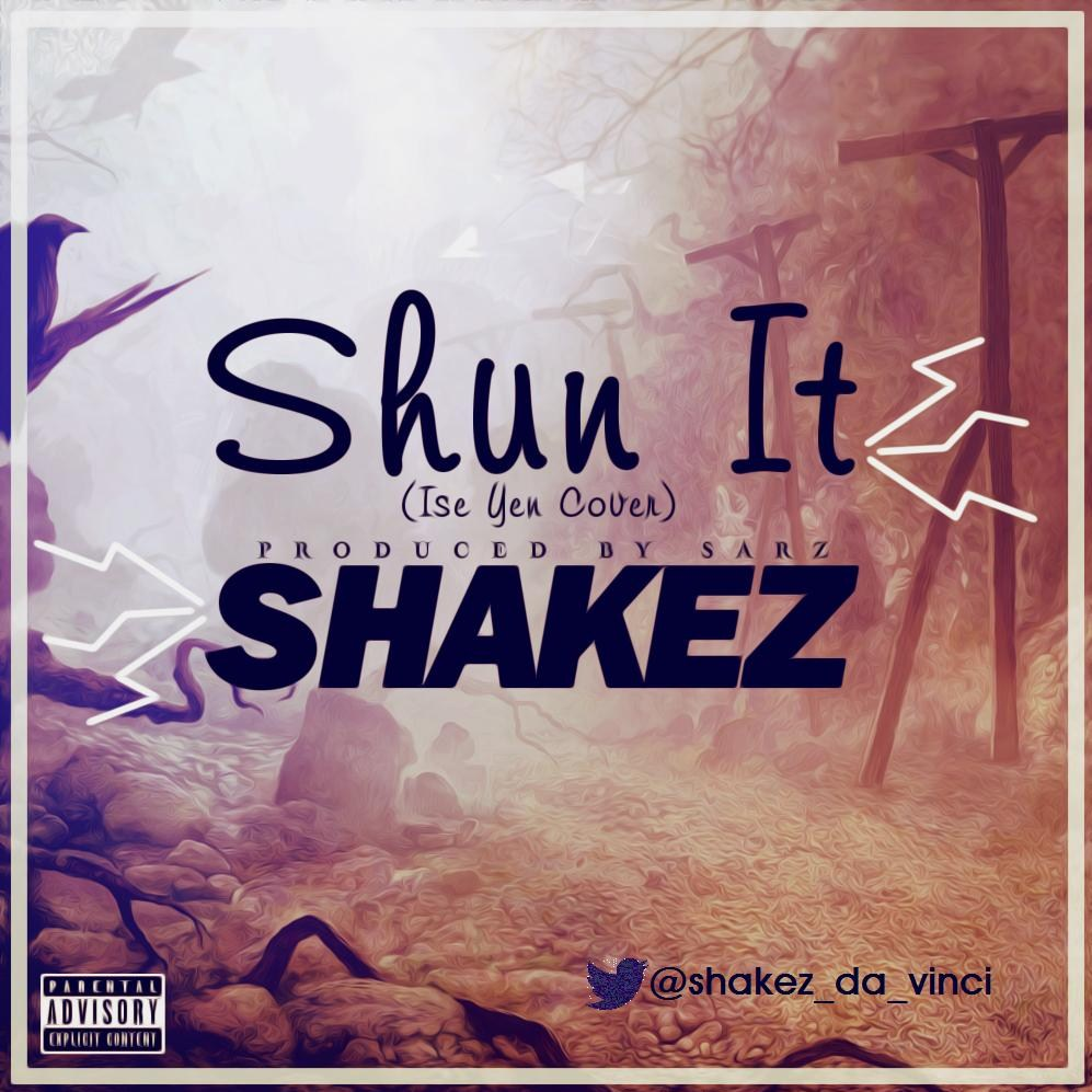 Shakez #ShunIT