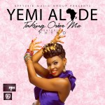 Yemi Alade – Taking Over Me ft. Phyno (Prod by GospelOnDeBeatz)