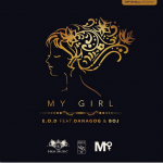 E.O.D – My Girl ft. BOJ & Danagog
