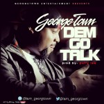 Georgetown – Dem Go Talk ( Prod. By Puffy Tee)