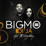 Big Mo – Get Everything ft. Di'Ja
