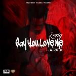 Leriq – Say You Love Me ft. Wizkid