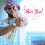 P.R.E – This Girl (Prod by Shizzi)