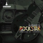 OFFICIAL VERSION : Burna Boy – Rockstar (Prod. by Chopstix)