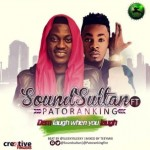 Sound Sultan – Dem Laugh When You Laugh ft. Patoranking