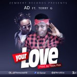 AD – Your Love ft. Terry G