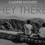 Cassper Nyovest – 'Hey there'