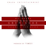 "VJ Adams – ""Gbemisoke"" ft. Pasuma & Reminisce"