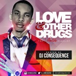 "Mixtape: DJ Consequence – ""Love And Other Drugs"""