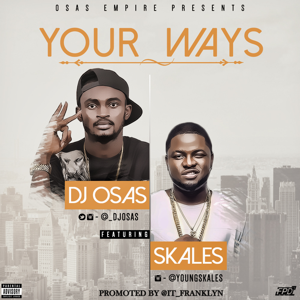 DJ Osas - Your Ways ft. Skales-Art