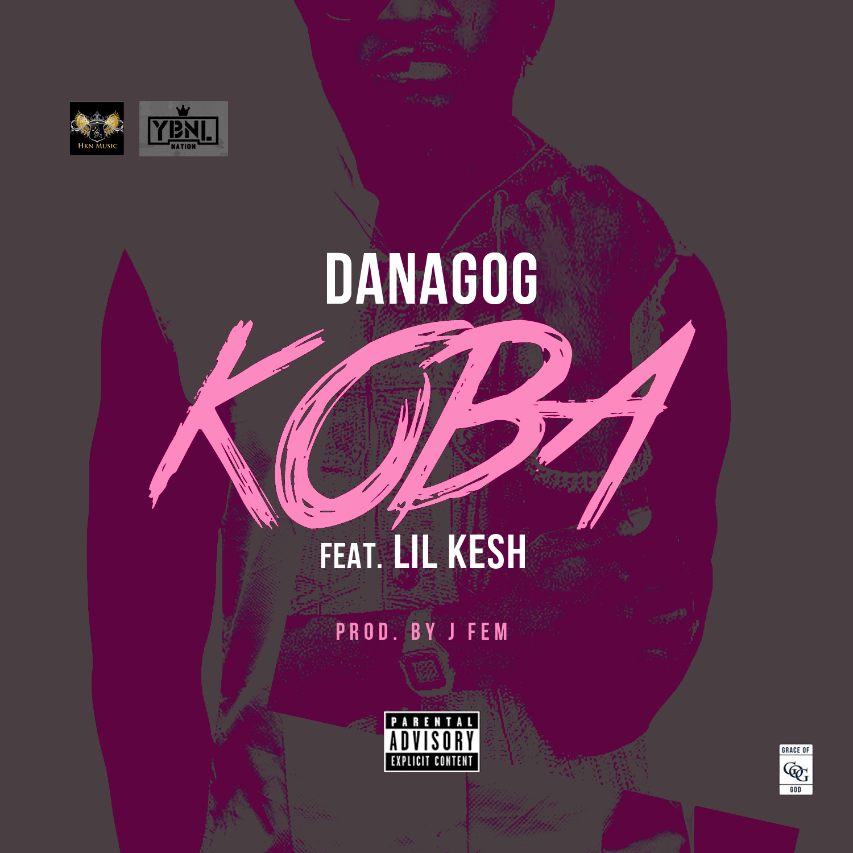 Danagog - Koba ft. Lil Kesh _ART