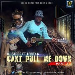 "DJ Baddo – ""Can't Pull me Down"" (Part 2) ft. Terry G"