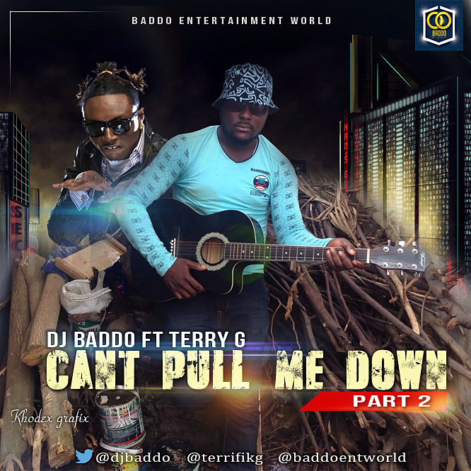 Dj Baddo Ft Terry G - Cant Pull Me Down Part 2