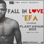 "Efa – ""Fall In Love"" ft. Plantashun Boiz"
