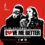 "GT Da Guitarman – ""Love Me Better"" ft. Pryse"