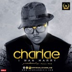 "Charlae – ""I Wan Marry"""