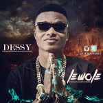 "VIDEO: Dessy – ""Lewole"""