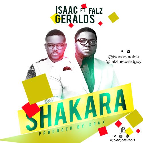 Isaac Geralds - Shakara ft. Falz-Art