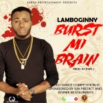 "Lamboginny – ""Burst Mi Brain"""