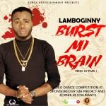 """Lamboginny – """"Burst Mi Brain"""""""