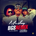 "Mr 2Kay – ""Bad Girl Special (Remix)"" ft. Cynthia Morgan & Seyi Shay"