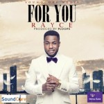 "VIDEO: Rayce – ""For You"""