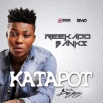 "Reekado Banks – ""Katapot"" (Prod. by Don Jazzy)"