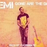 Remi – Gone Are The Days