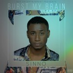 "Sinno -""Burst My Brain"" (Prod. By DJ Klem)"