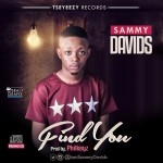 "Sammy Davids – ""Find You"" (Prod .By Philkeyz)"