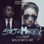 "Stormrex – ""Walk With Me"" feat. Olamide (Prod. Phyno)"