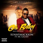 "Sunny Mackson – ""Oh Baby"" ft. Mc Galaxy (Prod. By Coublon)"