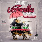 Marindoti – Umbrella ft. Danny Young